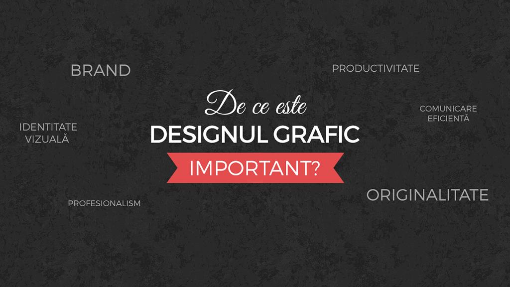 6 motive pentru care designul grafic profesional este important pentru afacerea ta