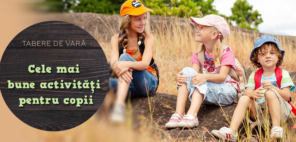 Tabere de vară - activități pentru copii și jocuri de tabără
